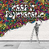 Keep It Psychedelic Compiled by Regan - EP by Various Artists
