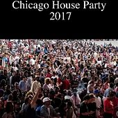 Chicago House Party 2017 - Single by Various Artists