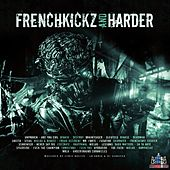 Frenchkickz And Harder - EP by Various Artists