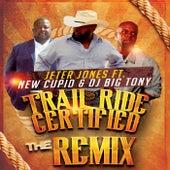 Trailride Certified (Remix) [feat. New Cupid & DJ Big Tony] by Jeter Jones