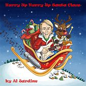 Hurry up Hurry up Santa Claus by Al Jardine