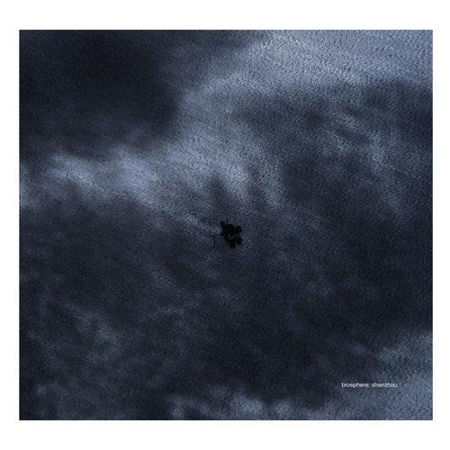 Shenzhou [Reissue] by Biosphere