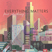 Everything Matters by Drago Soul