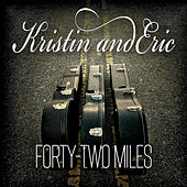 Forty-Two Miles by Kristin and Eric