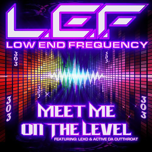 Meet Me on the Level (feat. Active da Cuttroat & Lexo) by Lef