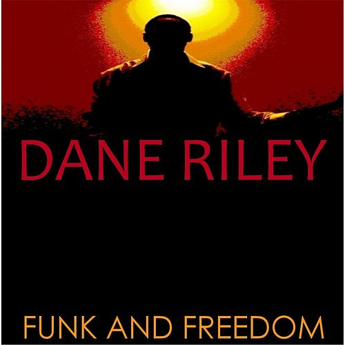 Funk and Freedom by Dane Riley