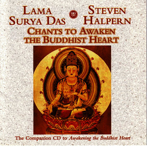 Chants To Awaken The Buddhist Heart by Steven Halpern