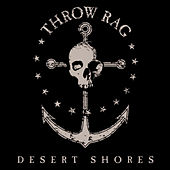 Play & Download Desert Shores by Throw Rag | Napster