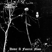 Play & Download Under A Funeral Moon by Darkthrone | Napster