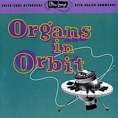 Play & Download Ultra-Lounge Vol. 11: Organs In Orbit by Various Artists | Napster
