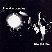 Play & Download Raw And Rare by The Von Bondies | Napster