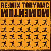 Re: Mix Momentum von TobyMac