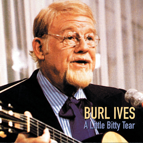 Play & Download A Little Bitty Tear by Burl Ives | Napster