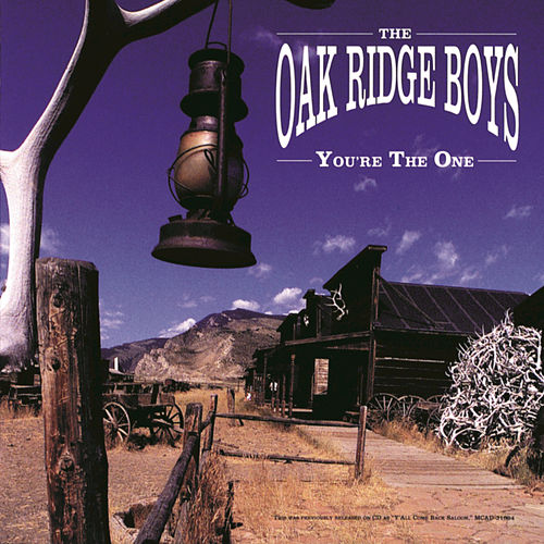 You're The One by The Oak Ridge Boys