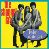 Play & Download Leader Of The Pack by The Shangri-Las | Napster