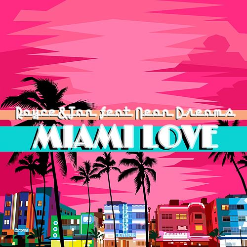 Miami Love (feat. Neon Dreams) by Royce&Tan
