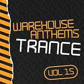 Warehouse Anthems: Trance, Vol. 15 - EP by Various Artists