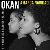 Amarga Navidad (feat. Bill King & Pablosky Rosales) by OKAN