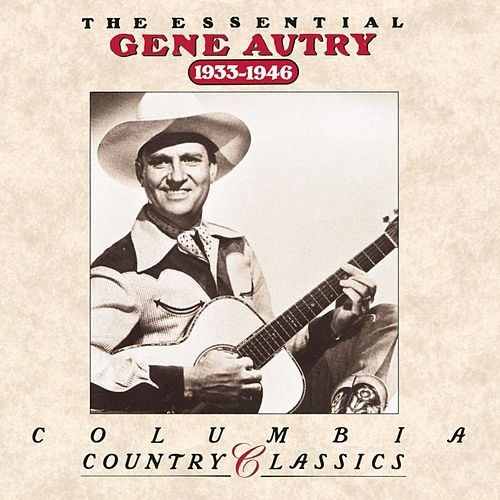 Play & Download The Essential Gene Autry (1933-1946) by Gene Autry | Napster