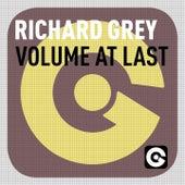 Volume at Last by Richard Grey