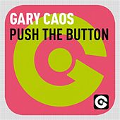 Push the Button by Gary Caos