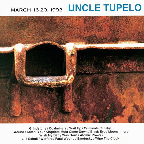 March 16-20, 1992 von Uncle Tupelo