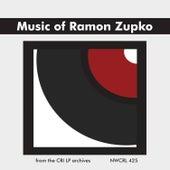 Music of Ramon Zupko by Various Artists