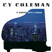 Play & Download It Started With A Dream by Cy Coleman | Napster