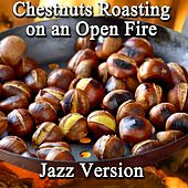 Chestnuts Roasting on an Open Fire (Jazz Version) by M.S. Art
