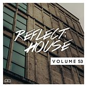 Reflect:House, Vol. 53 by Various Artists