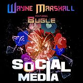 Social Media (feat. Bugle) by Wayne Marshall