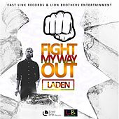 Fight My Way Out by Laden