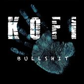 Bullshit by Kofi