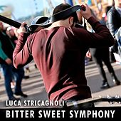 Bitter Sweet Symphony by Luca Stricagnoli