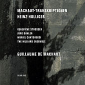 Heinz Holliger: Machaut-Transkriptionen by Various Artists