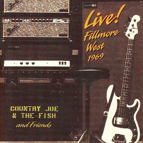 Live! Fillmore West 1969 by Country Joe & The Fish