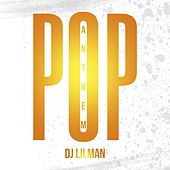 Pop Anthem by DJ Lilman