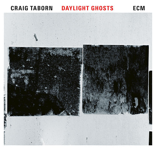 Daylight Ghosts by Craig Taborn