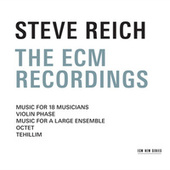 Steve Reich - The ECM Recordings by Various Artists