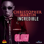 Incredible by Chris Martin