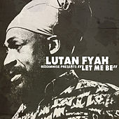 Let Me Be by Lutan Fyah