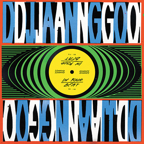 In Your Beat by Django Django