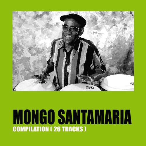Mongo Santamaria Compilation (26 Tracks) de Mongo Santamaria
