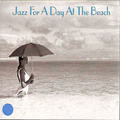 Jazz For A Day At The Beach by Various Artists