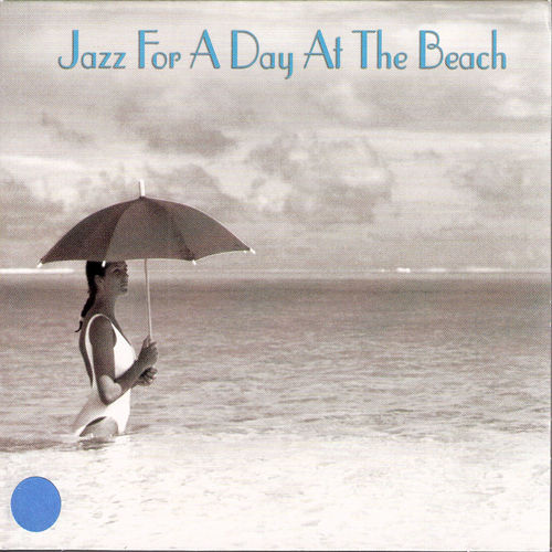 Play & Download Jazz For A Day At The Beach by Various Artists | Napster