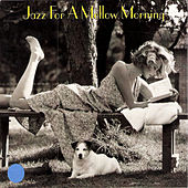 Play & Download Jazz For A Mellow Morning by Various Artists | Napster