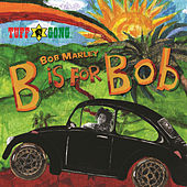 Play & Download B Is For Bob by Bob Marley | Napster
