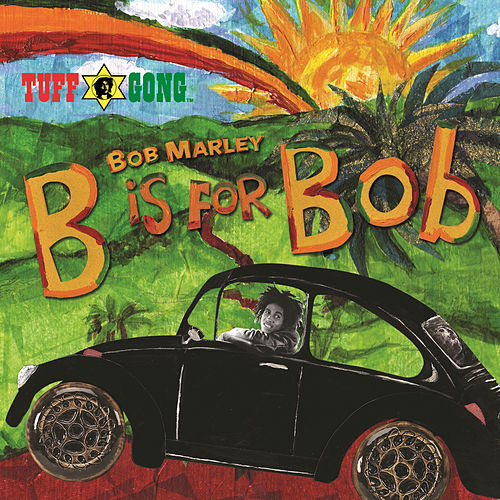B Is For Bob by Bob Marley