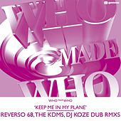 Keep Me In My Plane Part 2 by WhoMadeWho