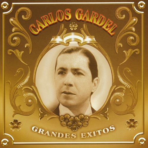 Play & Download Grandes Éxitos by Carlos Gardel | Napster